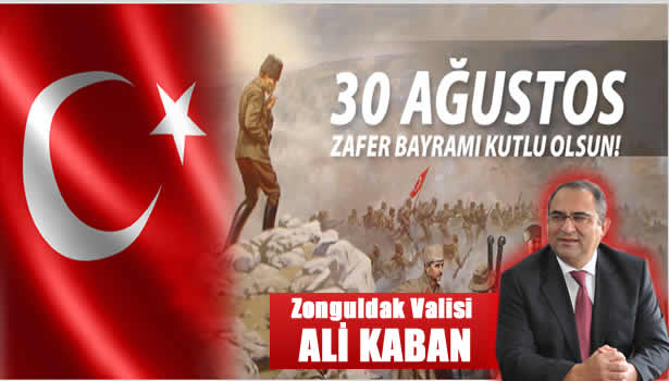 Zonguldak Valisi Ali Kaban 30 Ağustos Zafer Bayramı Kutlama mesajı