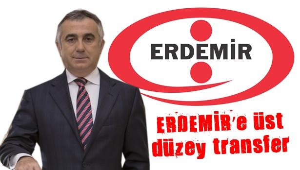 Erdemir'e üst düzey transfer