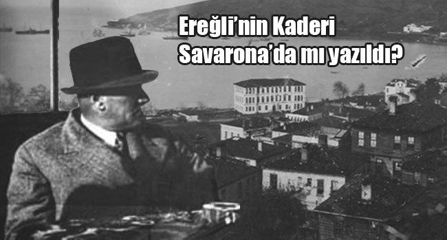 Ereğli'nin kaderi Savarona'da mı yazıldı?