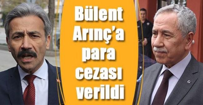 Bülent Arınç'a 'gazeteciye hakaret'ten para cezası