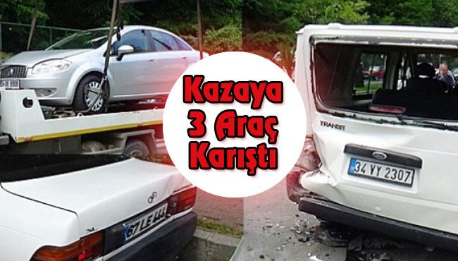 Kazaya 3 araç karıştı