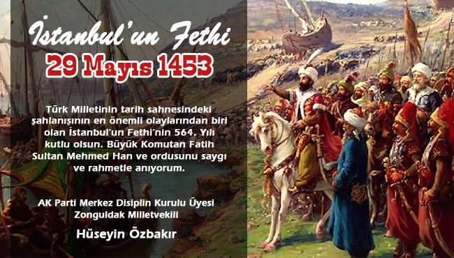 Hüseyin Özbakır İstanbul'un Fethinin Yıl dönümünü Kutladı