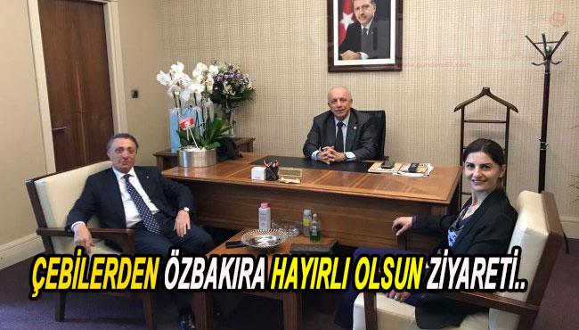 ÇEBİLERDEN ÖZBAKIRA HAYIRLI OLSUN ZİYARETİ..