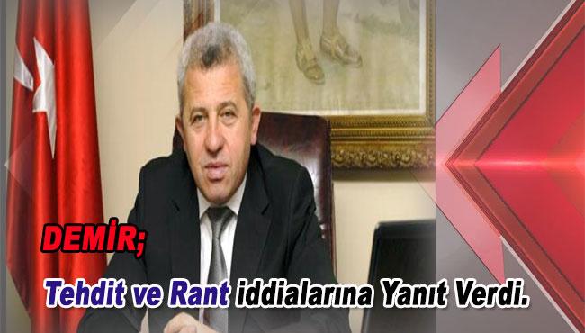 Tehdit ve Rant iddialarına Yanıt Verdi.