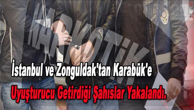 İstanbul ve Zonguldak'tan Karabük'e uyuşturucu getirdiği şahıslar yakalandı