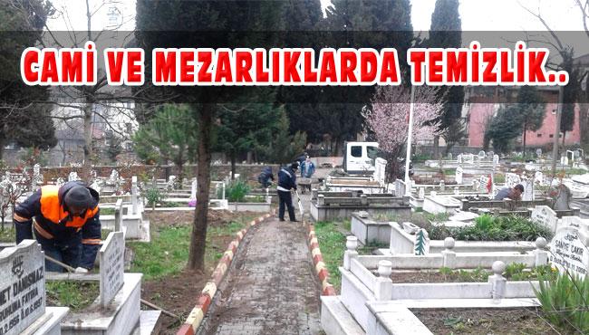 CAMİ VE MEZARLIKLARDA TEMİZLİK..