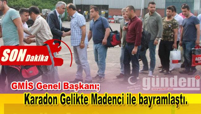 GMİS Genel Başkanı Karadon Gelikte Madenci ile bayramlaştı