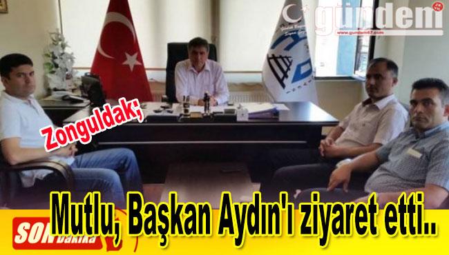Mutlu, Başkan Aydın'ı ziyaret etti