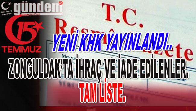 YENİ KHK YAYINLANDI..Zonguldak'ta İhraç ve İade Edilenler.