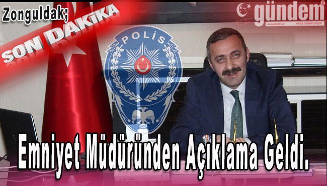 Zonguldak Emniyet müdüründen açıklama geldi