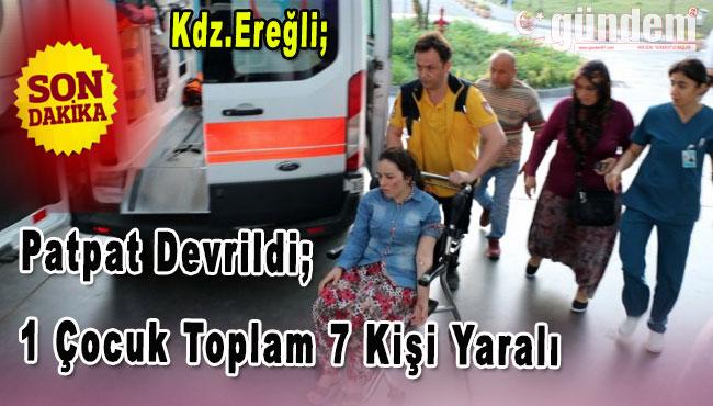Patpat Devrildi: 1 Çocuk Toplam 7 Kişi Yaralı