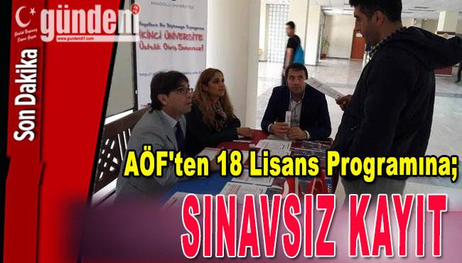 AÖF'ten 18 Lisans Programına Sınavsız Kayıt