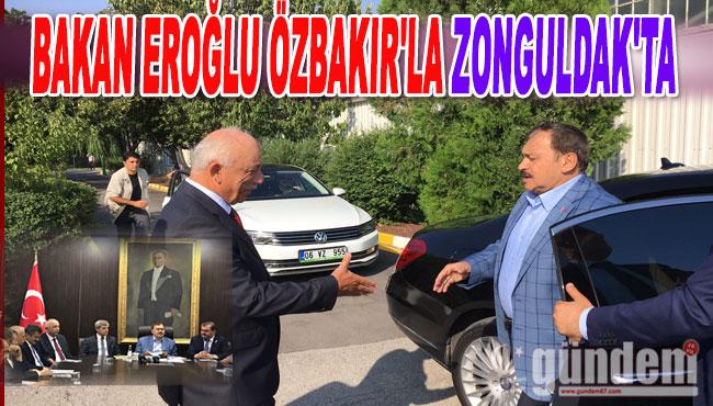 Bakan Eroğlu ve Özbakır Valilikte