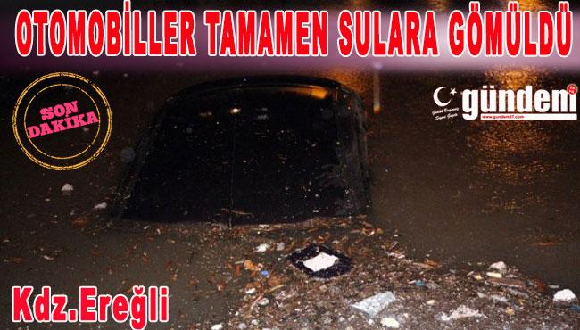 Ereğli'de Otomobiller Tamamen Sulara Gömüldü