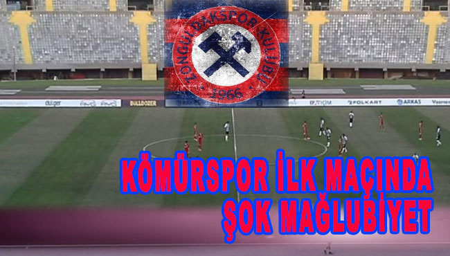 Kömürspor ilk maçında Şok mağlubiyet