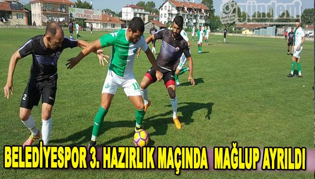 Belediyespor 3. hazırlık maçında  Mağlup Ayrıldı