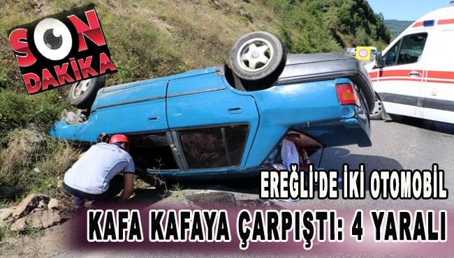 Ereğli'de İki otomobil kafa kafaya çarpıştı: 4 Yaralı
