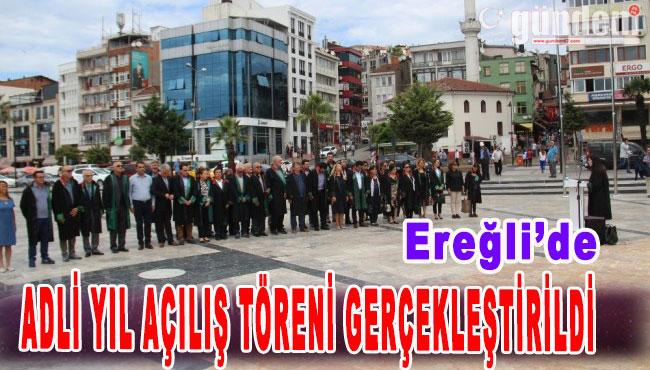 Ereğli'de Adli Yıl Açılış Töreni Gerçekleştirildi
