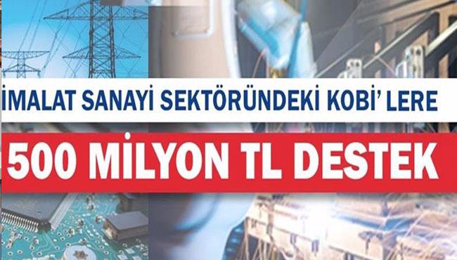 KOBİ'lere 500 milyon destek!