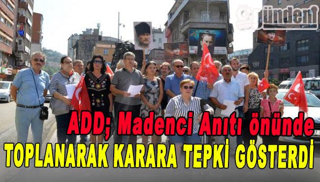 ADD; Madenci Anıtı önünde toplanarak karara tepki gösterdi