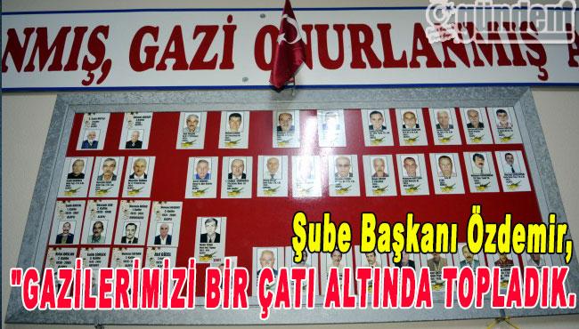 """Başkan Özdemir""""Gazilerimizi bir çatı altında topladık."""