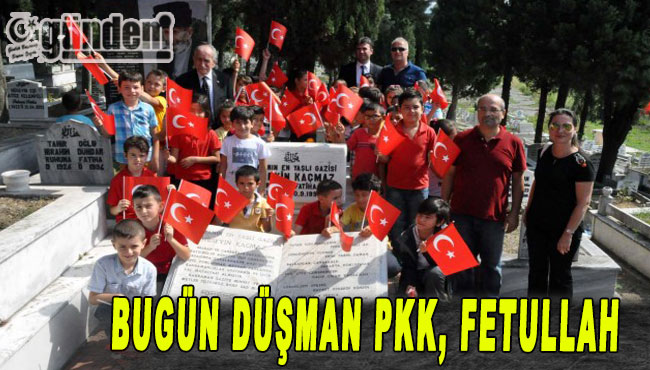 Bugün Düşman PKK, Fetullah