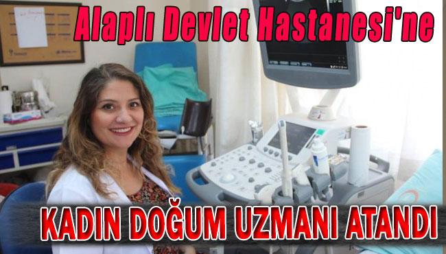 Alaplı Devlet Hastanesi'ne kadın doğum uzmanı atandı