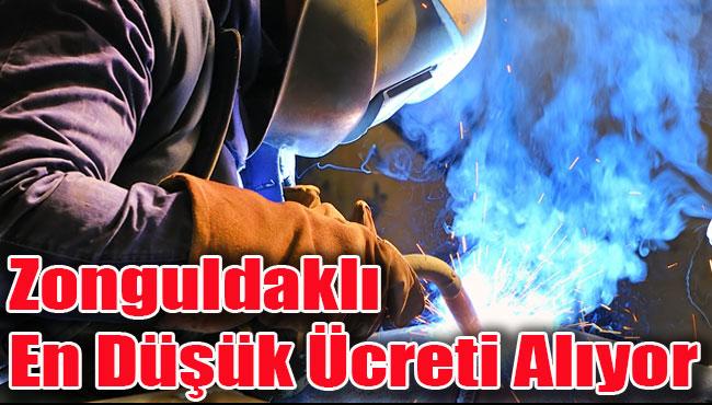 Zonguldaklı en düşük ücreti alıyor