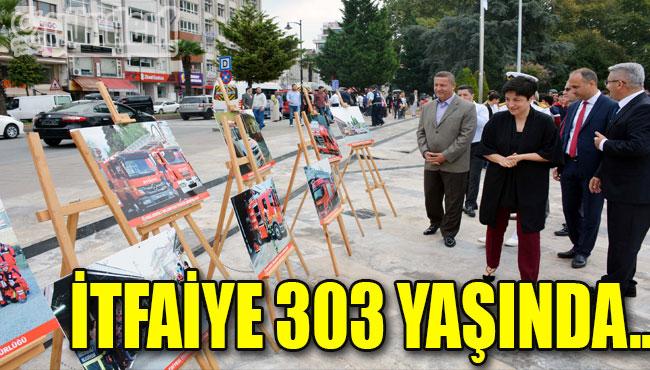 İTFAİYE 303 YAŞINDA..