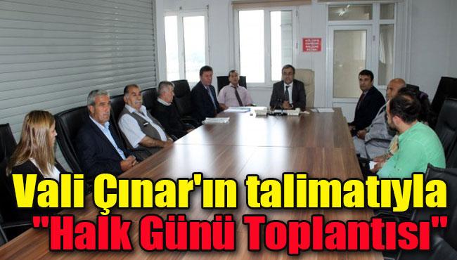 """Vali Çınar'ın talimatıyla """"Halk Günü Toplantısı"""""""