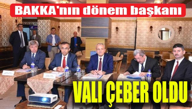 BAKKA'nın dönem başkanı Vali Çeber oldu
