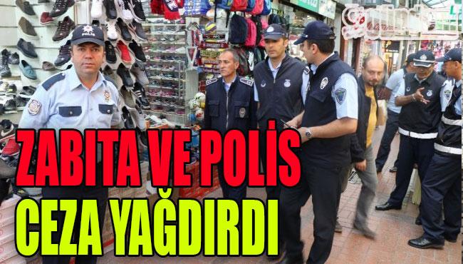 Zabıta Ve Polis Ceza Yağdırdı