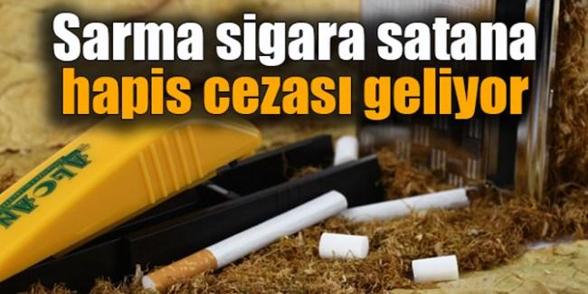 Torba tasarıya göre Sarma sigara satana hapis cezası geliyor