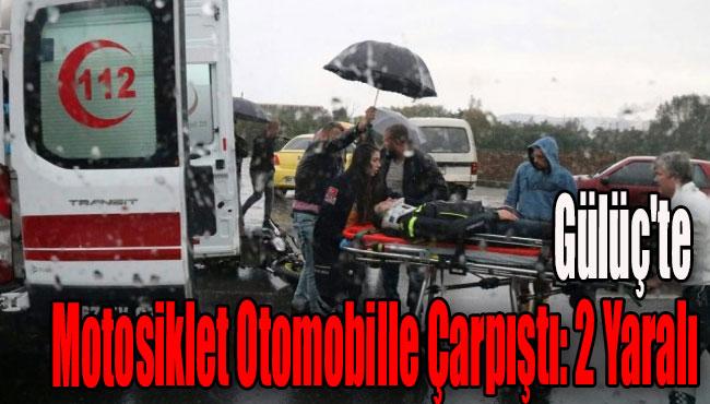 Gülüç'te Motosiklet Otomobille Çarpıştı: 2 Yaralı