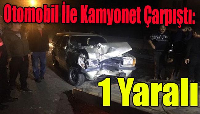 Ereğli'de Otomobil İle Kamyonet Çarpıştı: 1 Yaralı