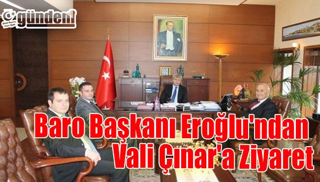 Baro Başkanı Eroğlu'ndan Vali Çınar'a Ziyaret