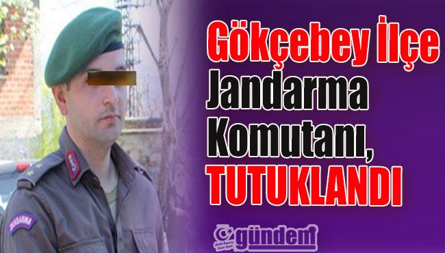 Gökçebey İlçe Jandarma Komutanı tutuklandı