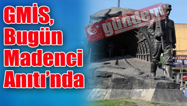 GMİS, bugün Madenci Anıtı'nda