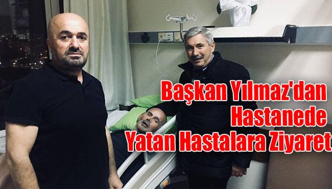 Başkan Yılmaz'dan Hastanede Yatan Hastalara Ziyaret