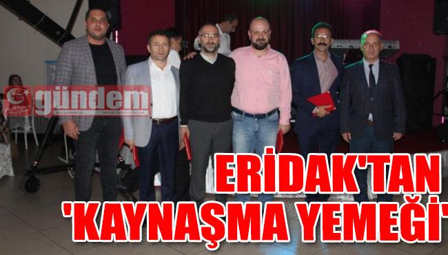 ERİDAK'TAN 'KAYNAŞMA YEMEĞİ'