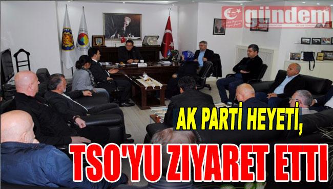 AK Parti Heyeti, TSO'yu Ziyaret Etti
