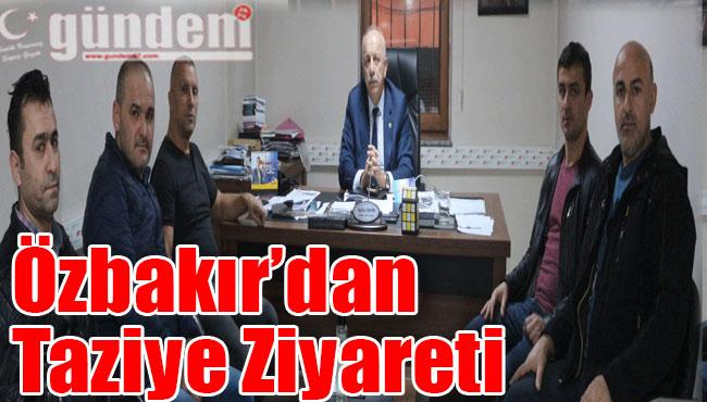Özbakır'dan Taziye Ziyareti