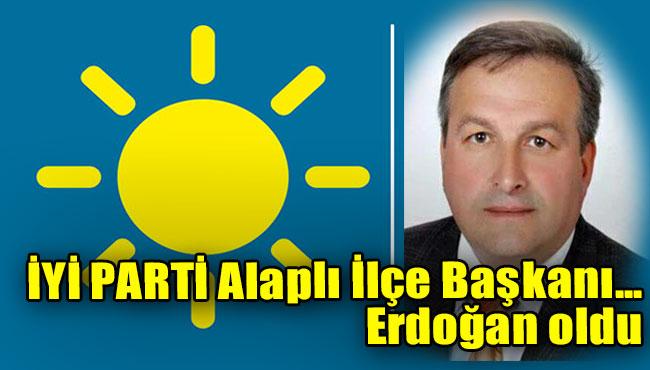 İyi Parti Alaplı İlçe Başkanı...Erdoğan oldu