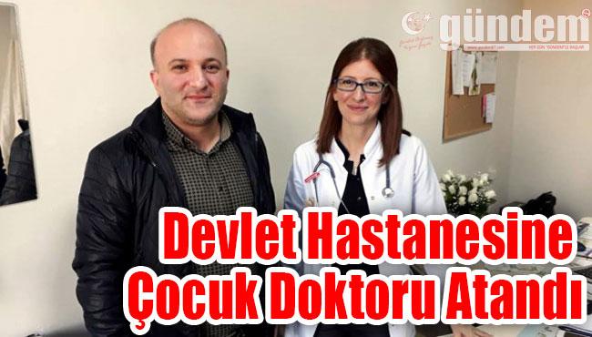 Devlet Hastanesine Çocuk Doktoru Atandı