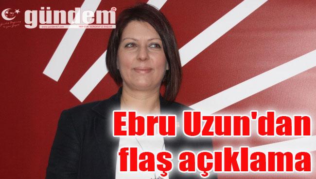 Ebru Uzun'dan flaş açıklama
