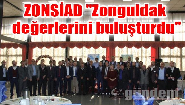 """ZONSİAD """"Zonguldak değerlerini buluşturdu"""""""