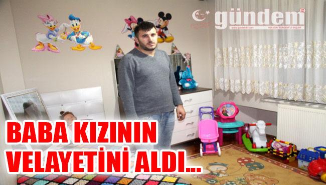 BABA KIZININ VELAYETİNİ ALDI...