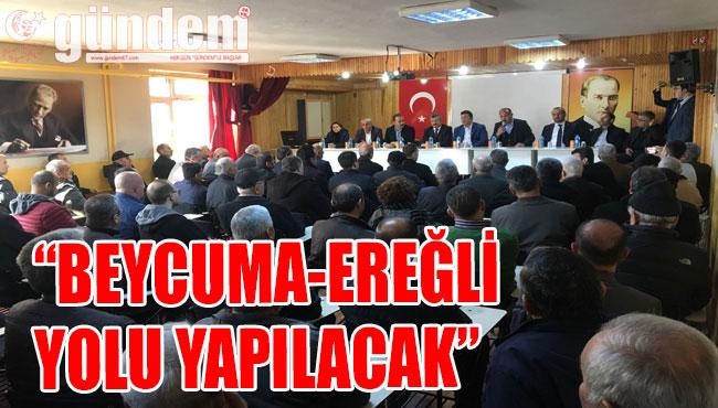 'BEYCUMA-EREĞLİ YOLU YAPILACAK'