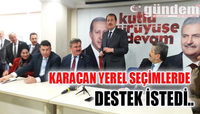 KARACAN YEREL SEÇİMLERDE DESTEK İSTEDİ..