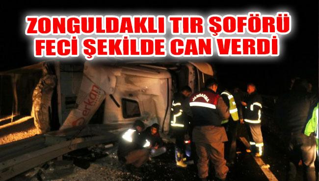Zonguldaklı Tır şoförü feci şekilde can verdi
